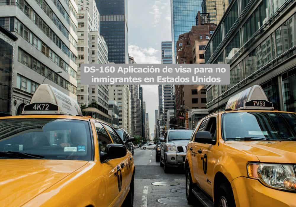 DS-160: Aplicación de visa para no inmigrantes en Estados Unidos