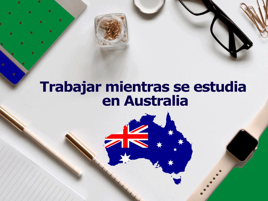 Trabajar mientras se estudia en Australia